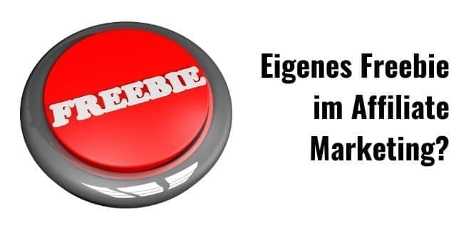 Freebie im Affiliate Marketing – ja oder nein?